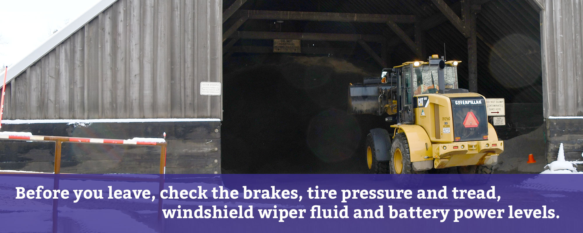 Before you leave, check the brakes, tire pressure and tread, windshield wiper fluid and battery power levels.