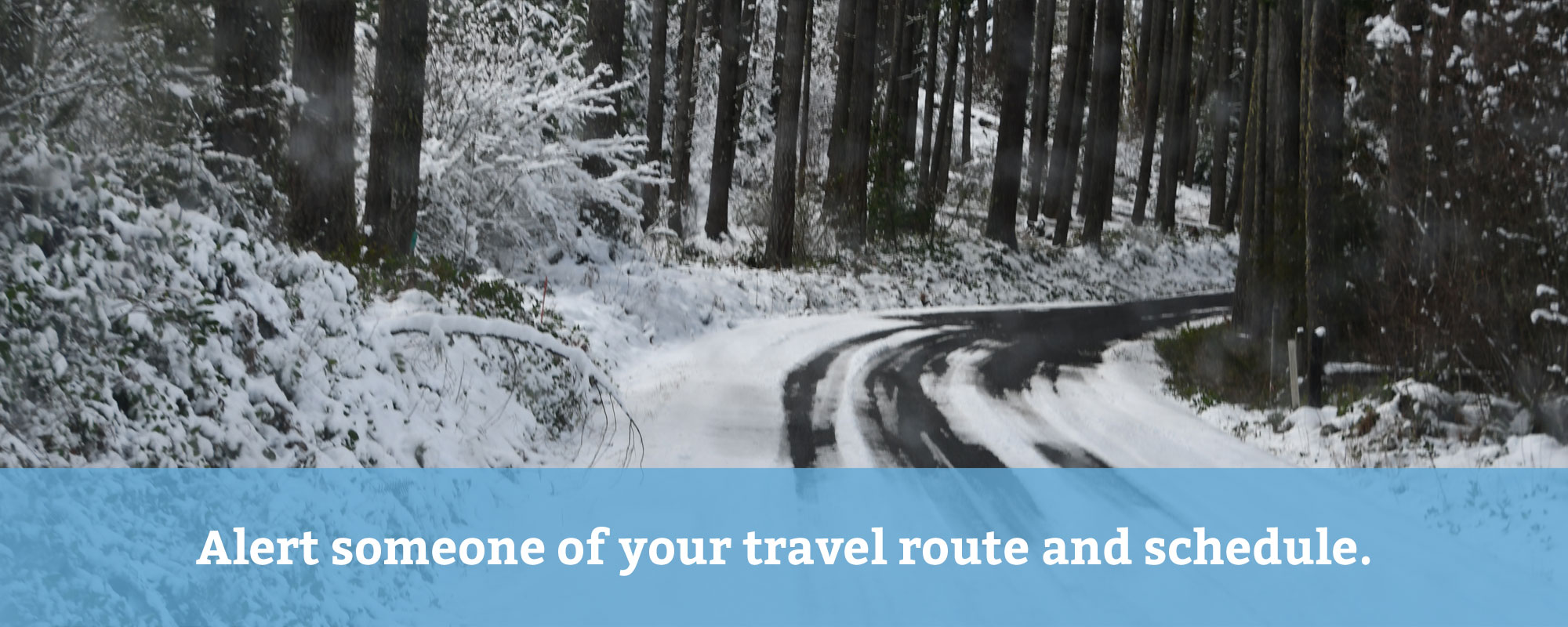 Alert someone of your travel route and schedule.