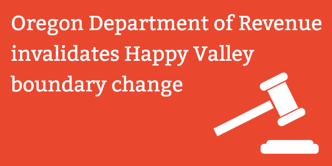 Oregon Department of Revenue invalidates Happy Valley boundary change