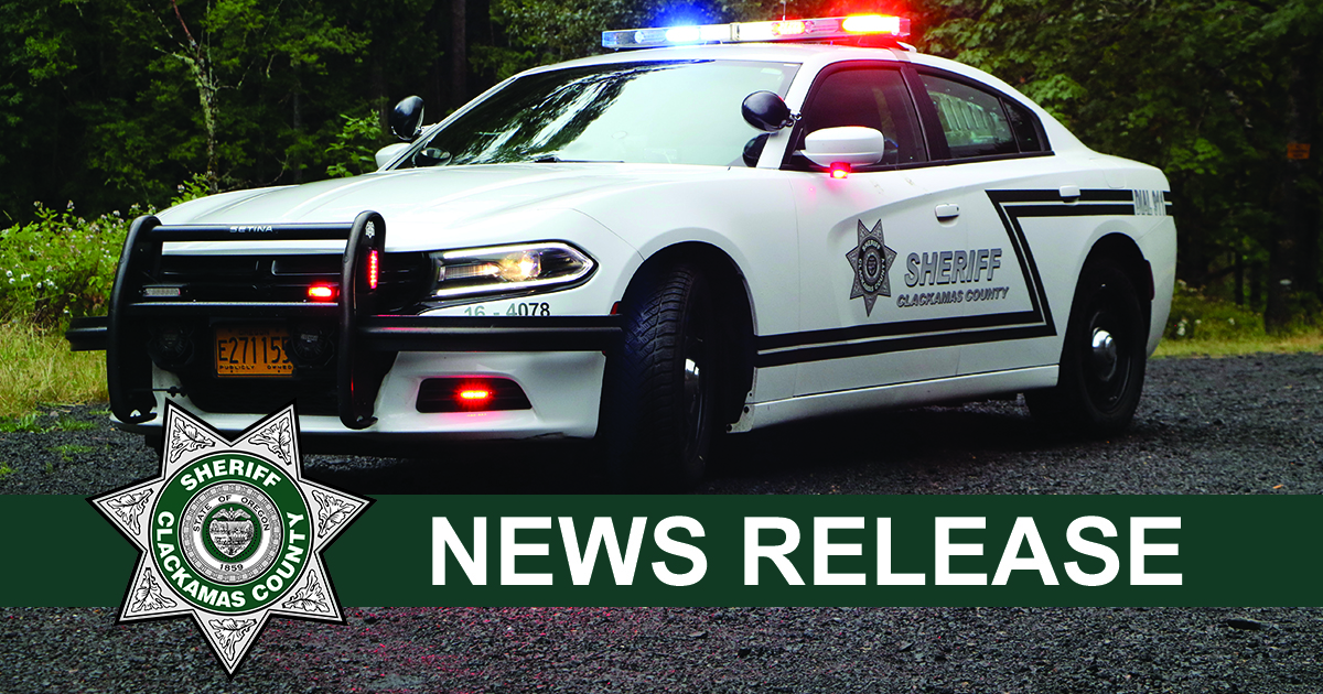 Clackamas County Sheriff's Office News Release